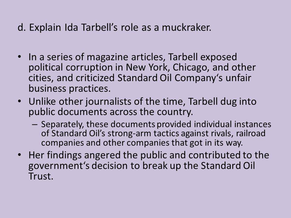 d. Explain Ida Tarbell's role as a muckraker.