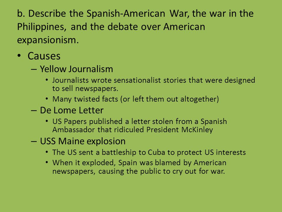 b. Describe the Spanish-American War, the war in the Philippines, and the debate over American expansionism.