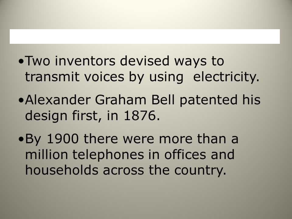 Two inventors devised ways to transmit voices by using electricity.