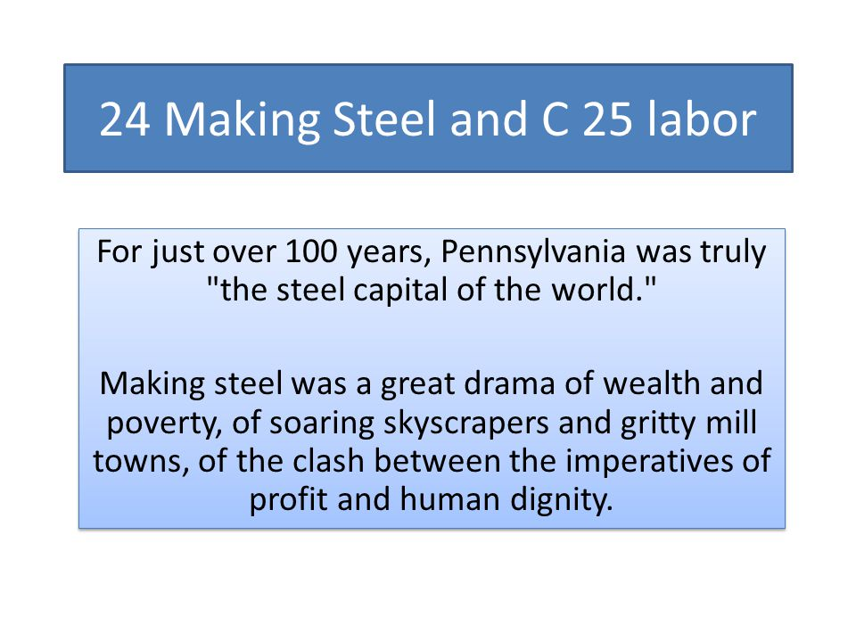 24 Making Steel and C 25 labor