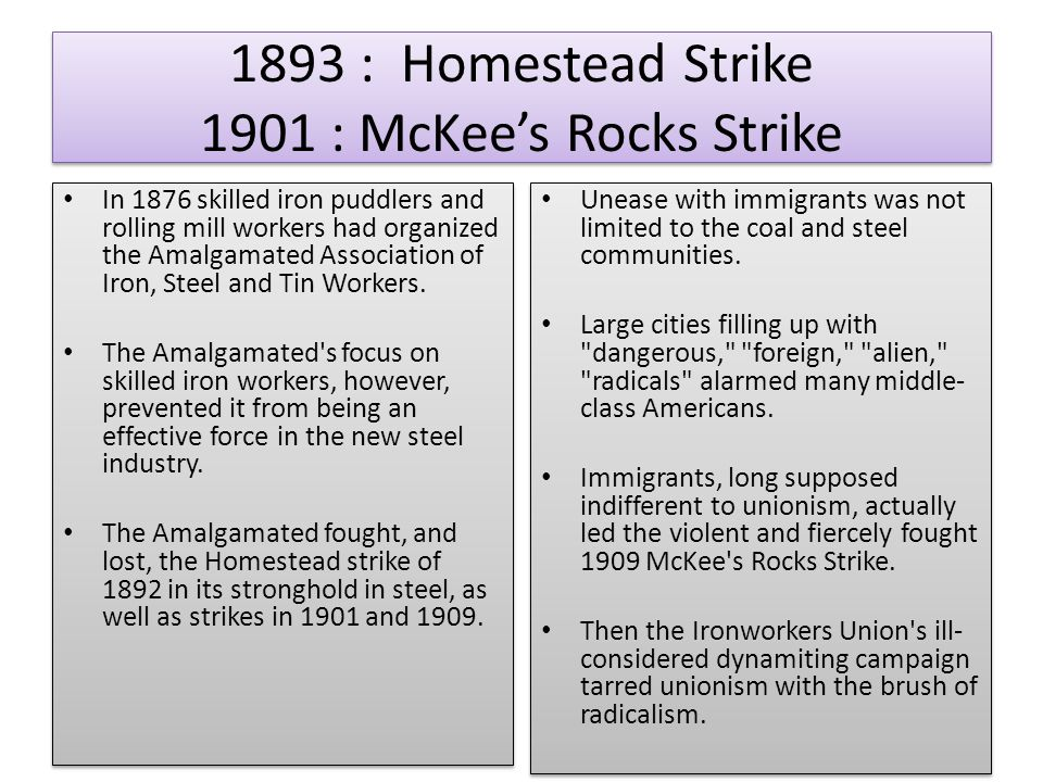 1893 : Homestead Strike 1901 : McKee's Rocks Strike