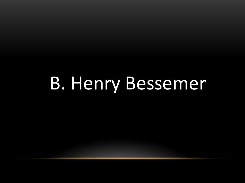 B. Henry Bessemer