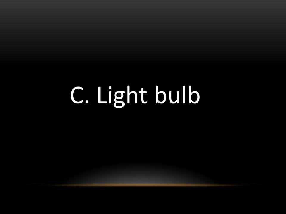 C. Light bulb
