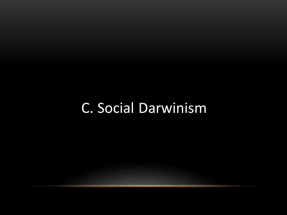 C. Social Darwinism