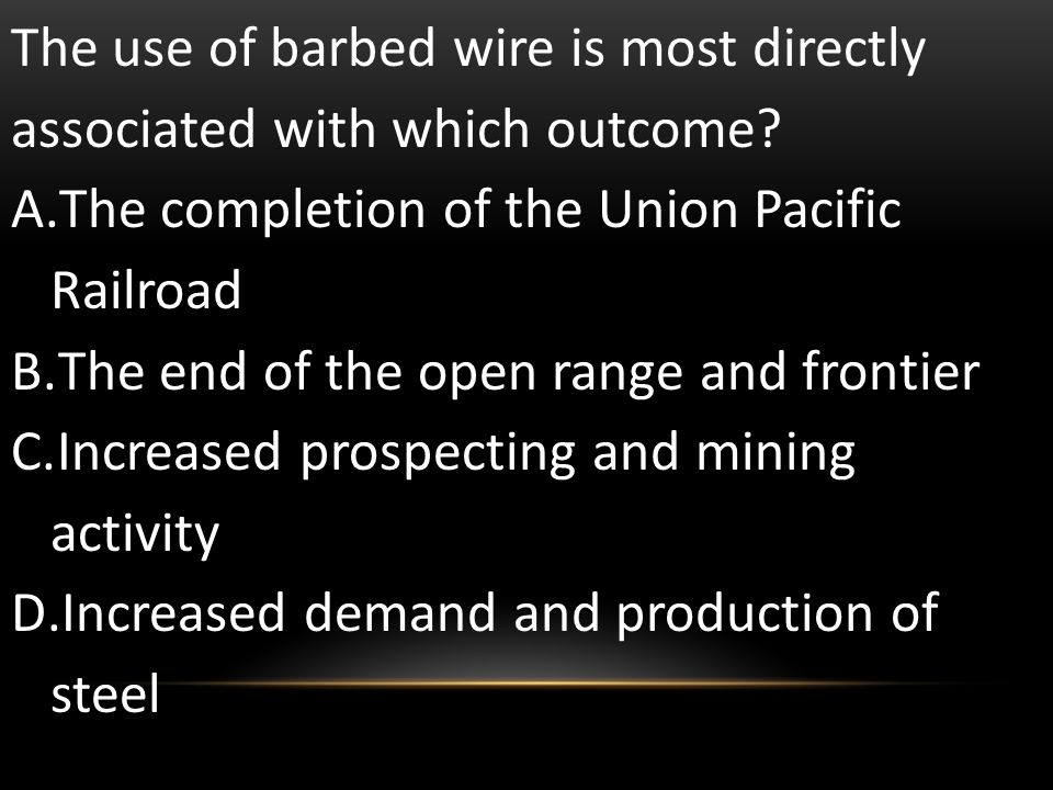 The use of barbed wire is most directly associated with which outcome