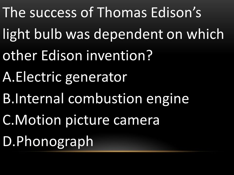 The success of Thomas Edison's light bulb was dependent on which other Edison invention