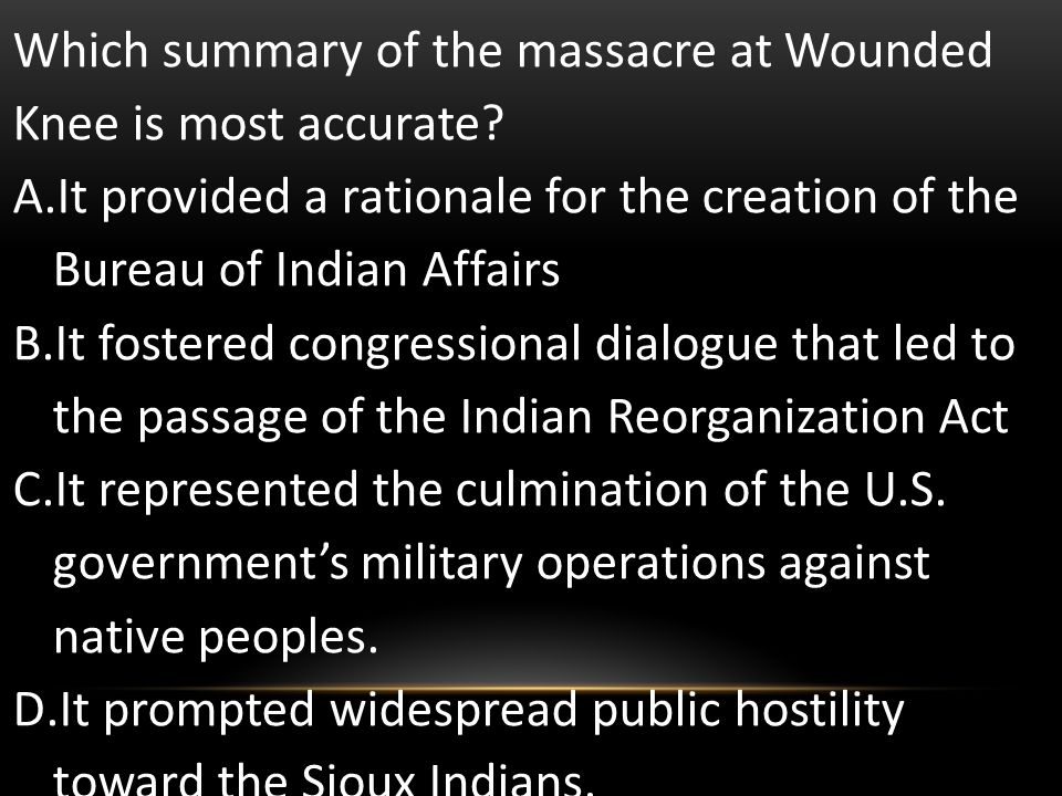 Which summary of the massacre at Wounded Knee is most accurate