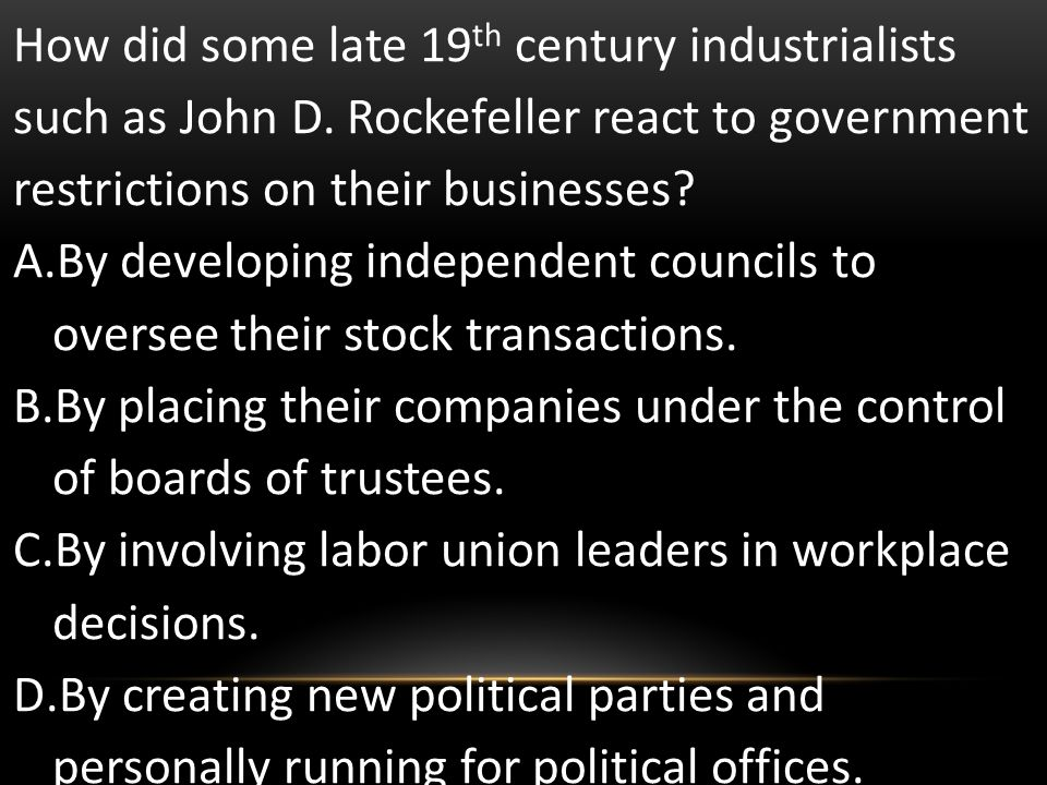 How did some late 19th century industrialists such as John D