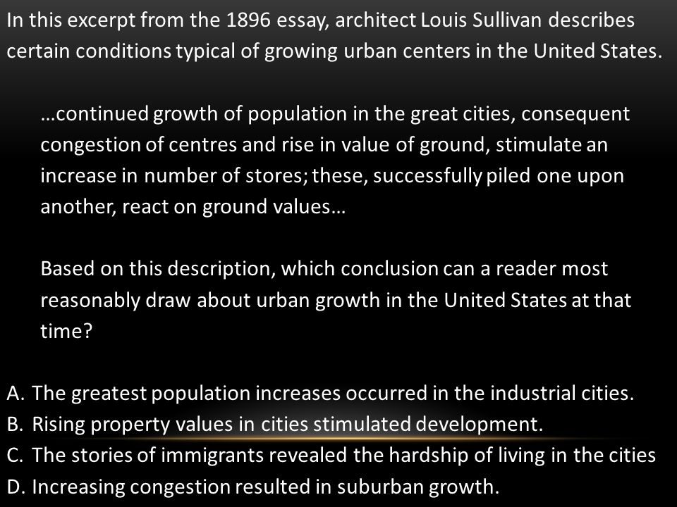 In this excerpt from the 1896 essay, architect Louis Sullivan describes certain conditions typical of growing urban centers in the United States.