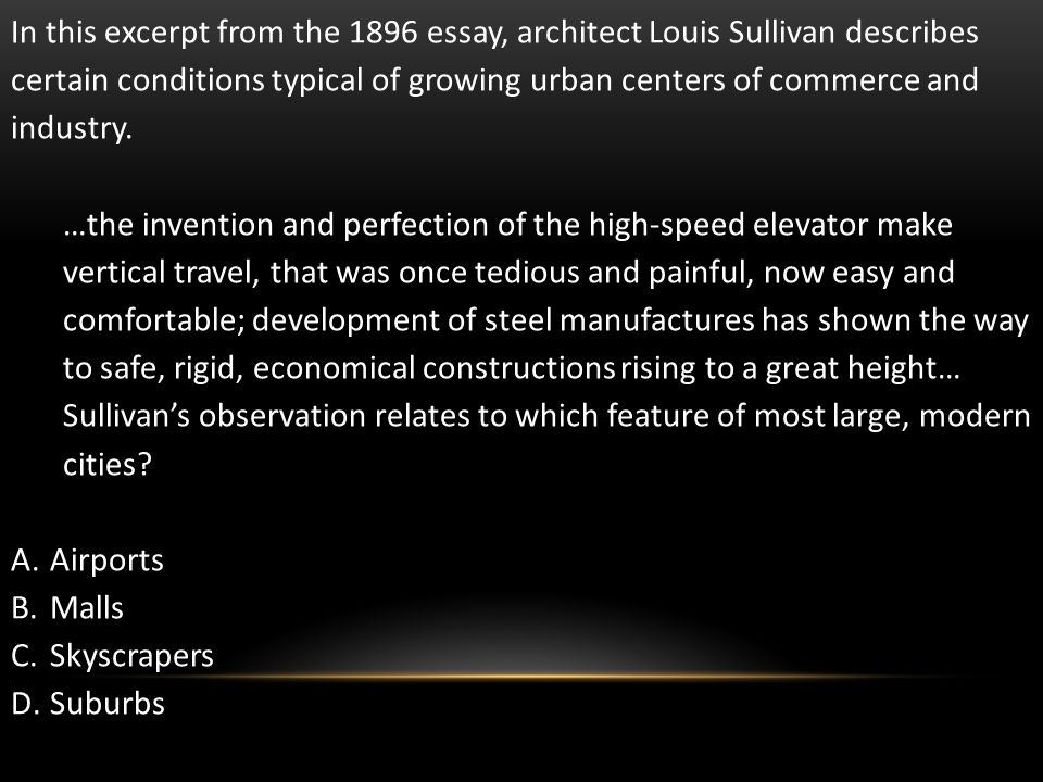 In this excerpt from the 1896 essay, architect Louis Sullivan describes certain conditions typical of growing urban centers of commerce and industry.