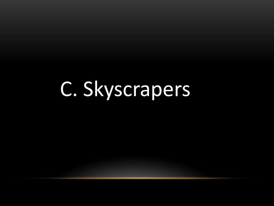 C. Skyscrapers