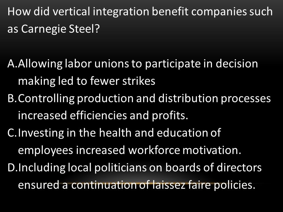 How did vertical integration benefit companies such as Carnegie Steel