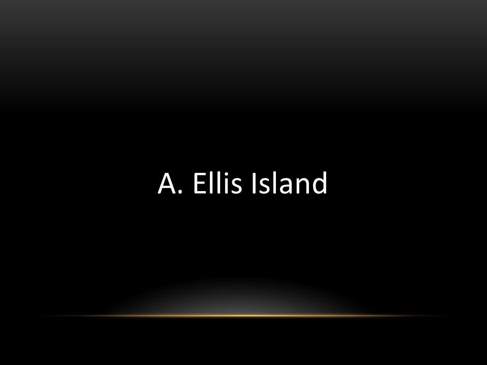 A. Ellis Island