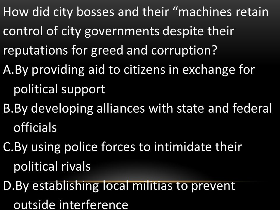 How did city bosses and their machines retain control of city governments despite their reputations for greed and corruption