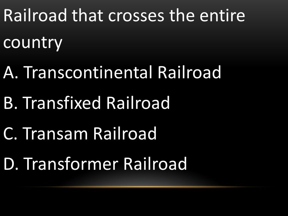 Railroad that crosses the entire country