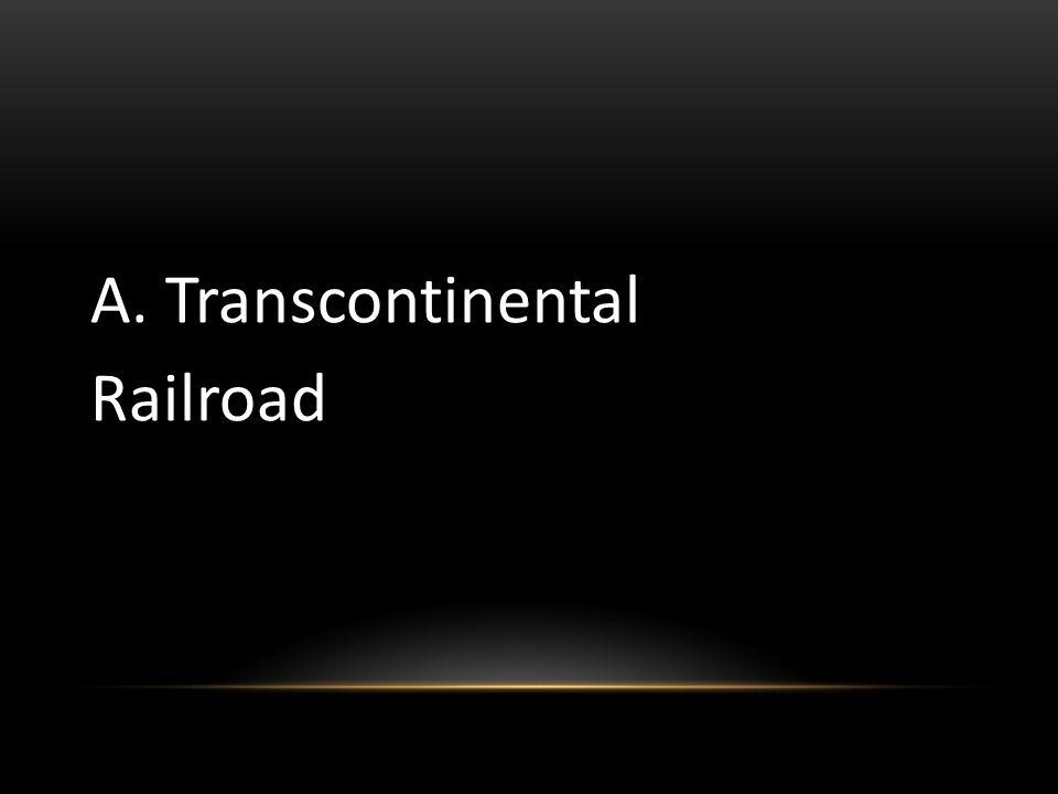 A. Transcontinental Railroad