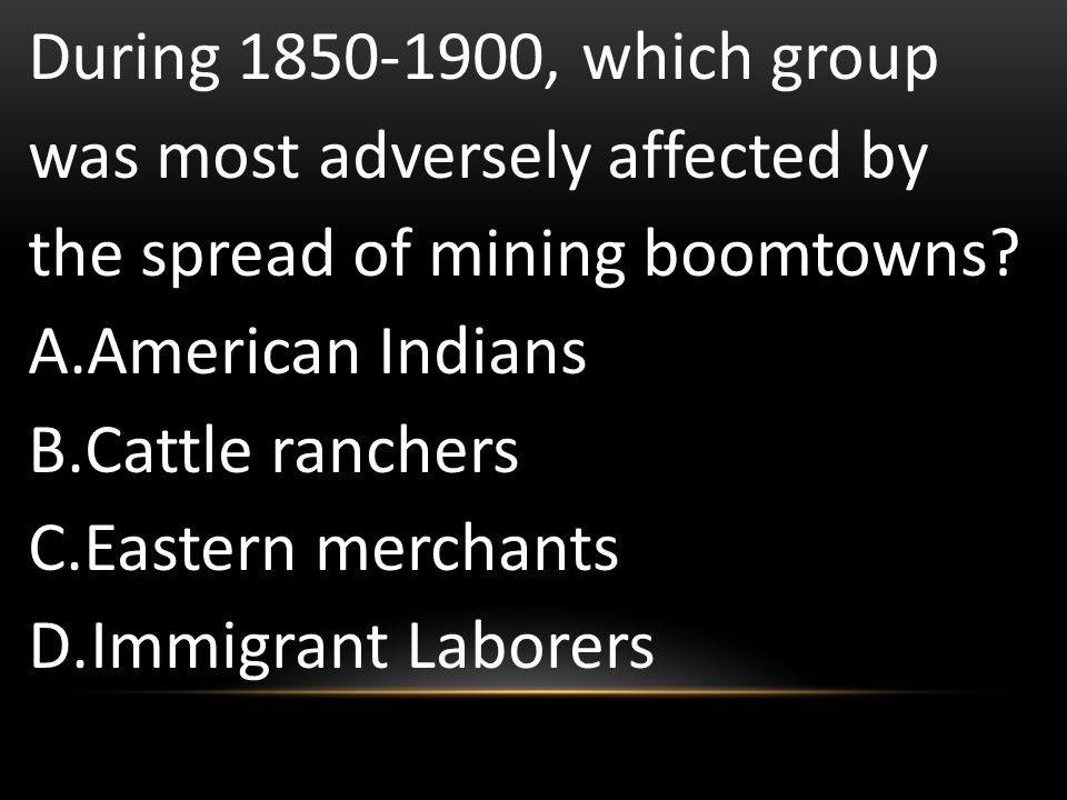 During 1850-1900, which group was most adversely affected by the spread of mining boomtowns