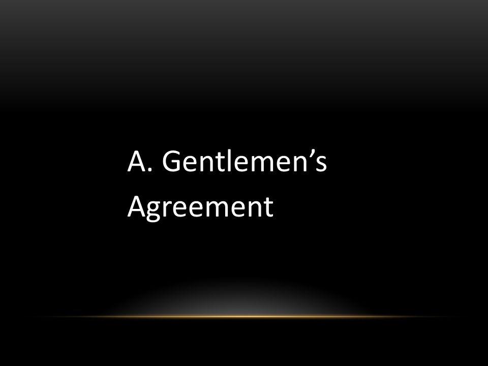 A. Gentlemen's Agreement