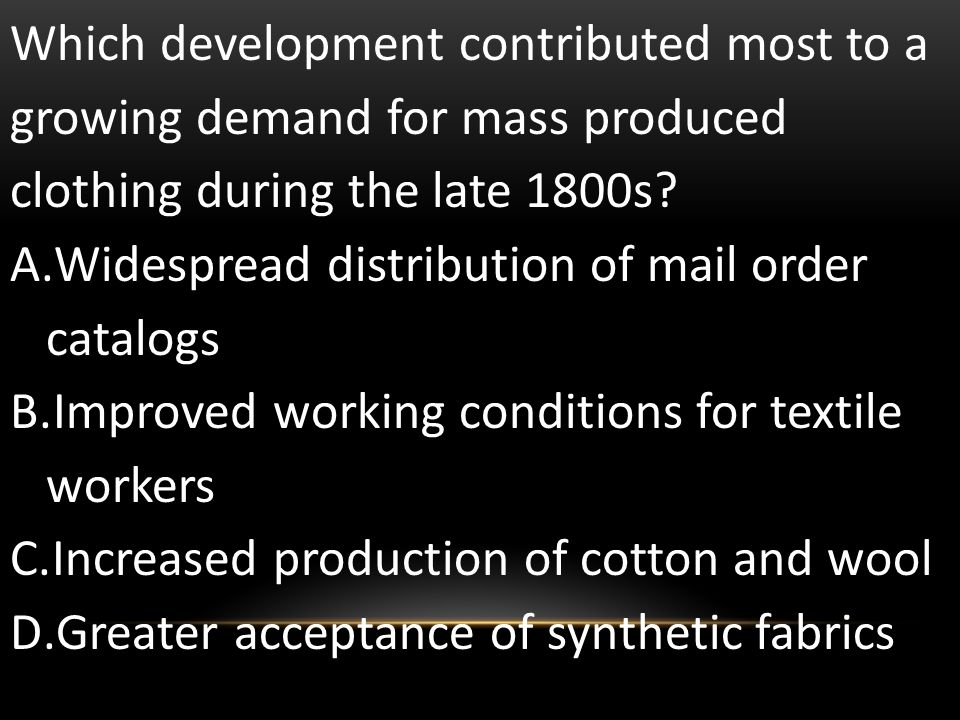 Which development contributed most to a growing demand for mass produced clothing during the late 1800s