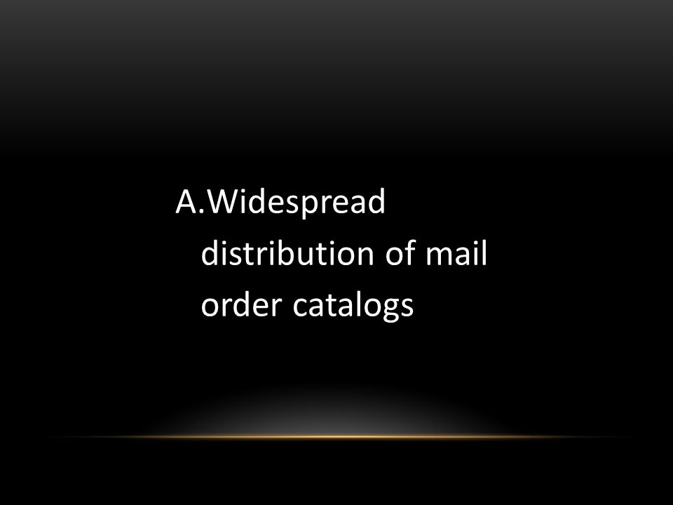 Widespread distribution of mail order catalogs