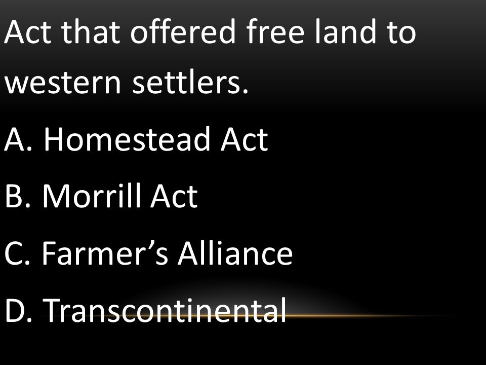 Act that offered free land to western settlers.