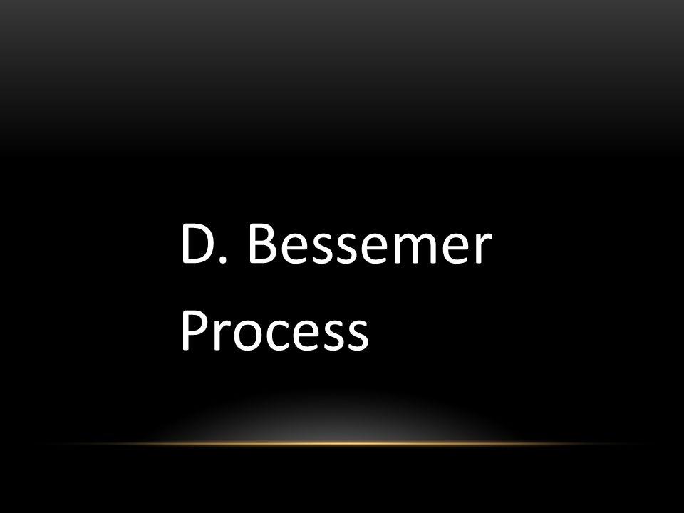 D. Bessemer Process