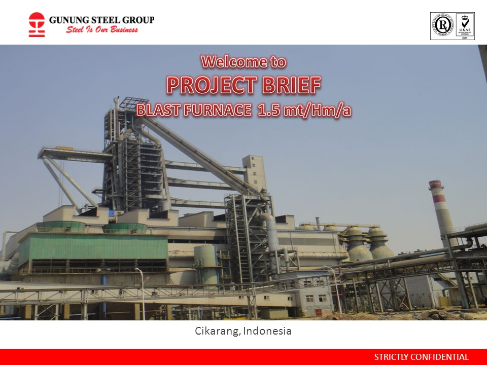 PROJECT BRIEF Welcome to BLAST FURNACE 1.5 mt/Hm/a Cikarang, Indonesia
