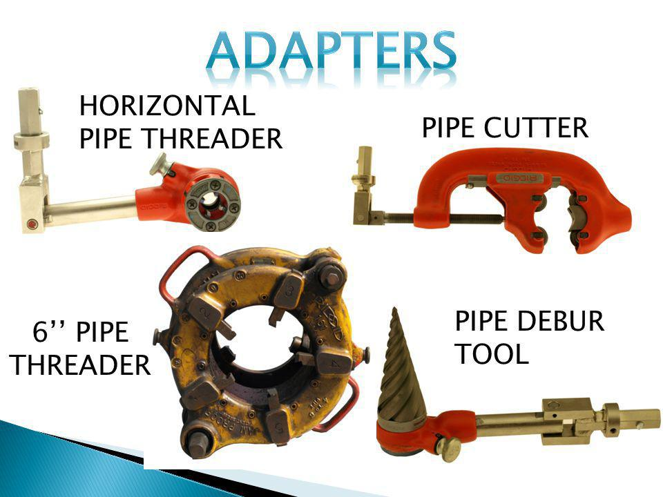 ADAPTERS HORIZONTAL PIPE THREADER PIPE CUTTER PIPE DEBUR TOOL
