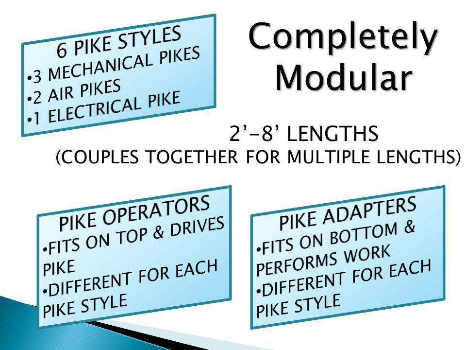 Completely Modular 6 PIKE STYLES 2'-8' LENGTHS PIKE OPERATORS