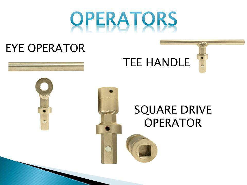 OPERATORS EYE OPERATOR TEE HANDLE SQUARE DRIVE OPERATOR