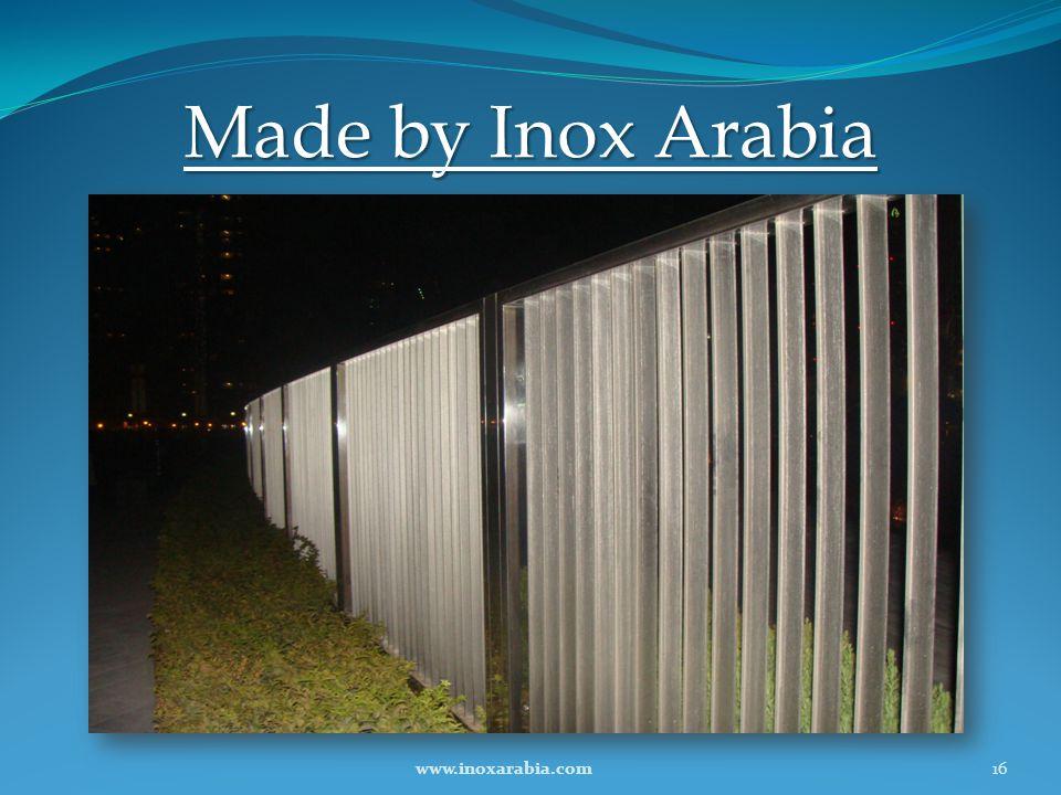 Made by Inox Arabia www.inoxarabia.com