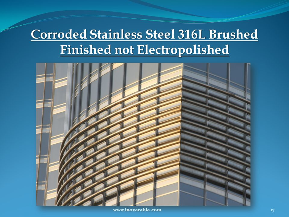 Corroded Stainless Steel 316L Brushed Finished not Electropolished