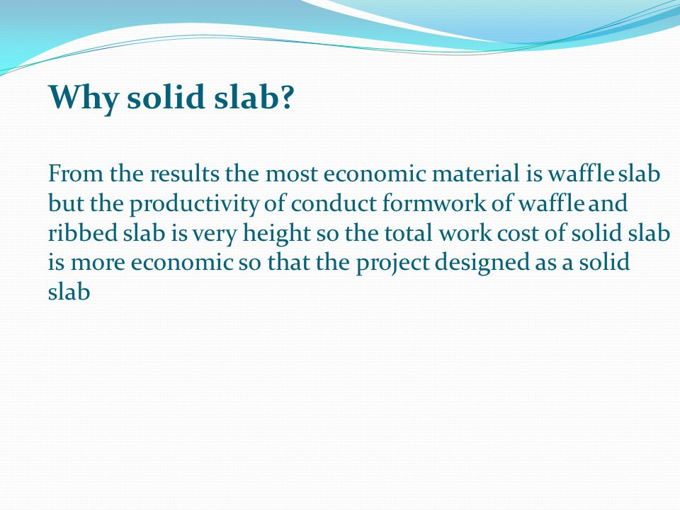 Why solid slab