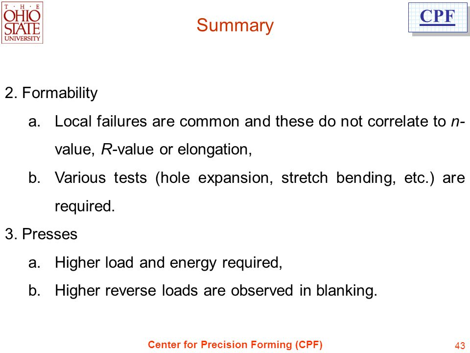 Summary 2. Formability. Local failures are common and these do not correlate to n-value, R-value or elongation,