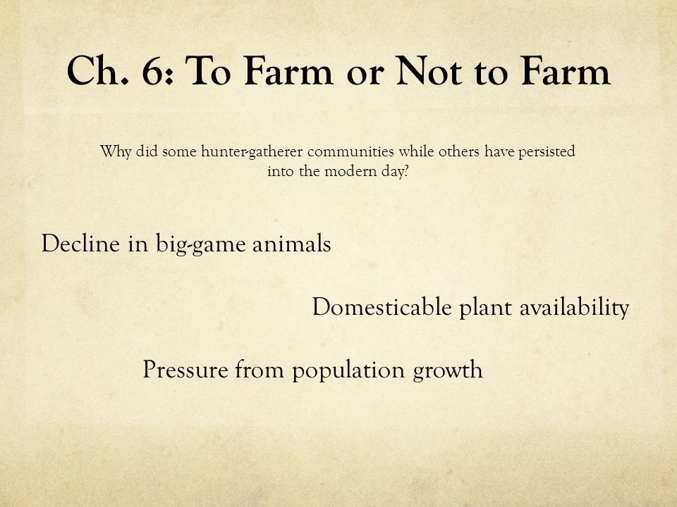 Ch. 6: To Farm or Not to Farm