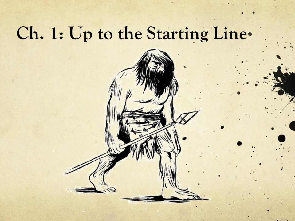 Ch. 1: Up to the Starting Line
