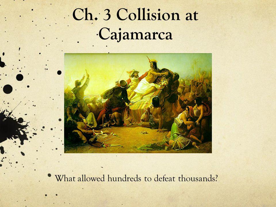 Ch. 3 Collision at Cajamarca