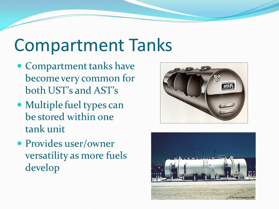 Compartment Tanks Compartment tanks have become very common for both UST's and AST's. Multiple fuel types can be stored within one tank unit.