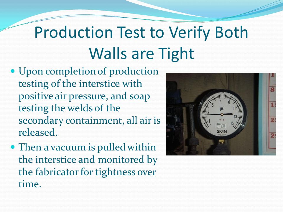 Production Test to Verify Both Walls are Tight