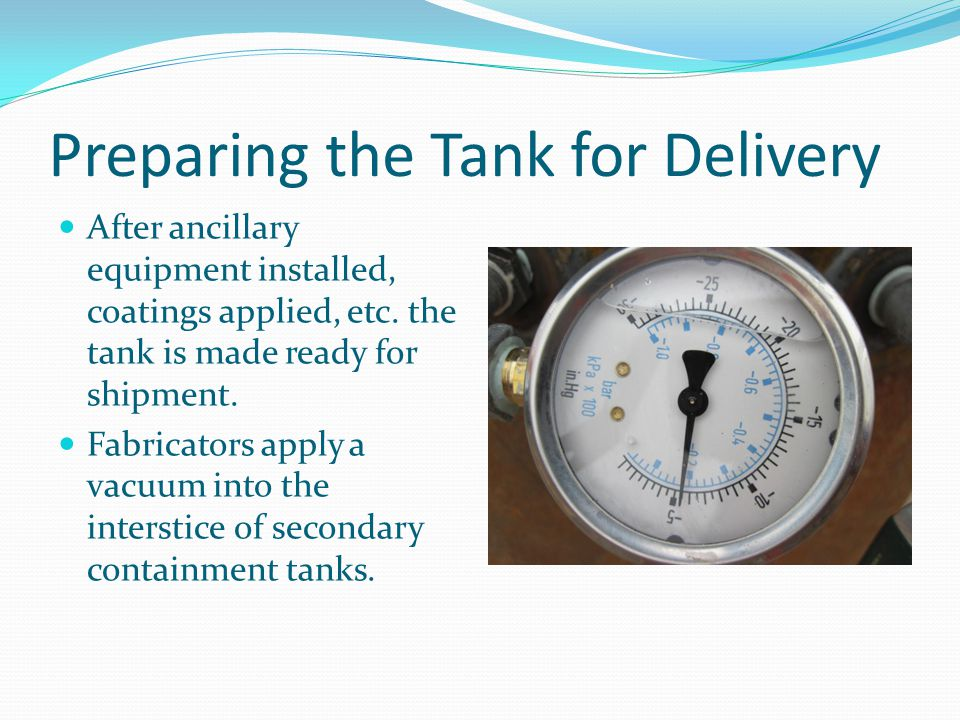 Preparing the Tank for Delivery