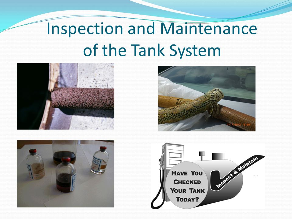Inspection and Maintenance of the Tank System