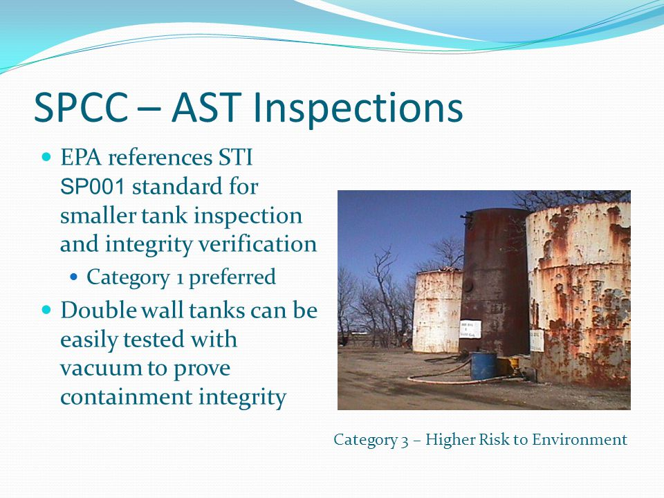 SPCC – AST Inspections EPA references STI SP001 standard for smaller tank inspection and integrity verification.