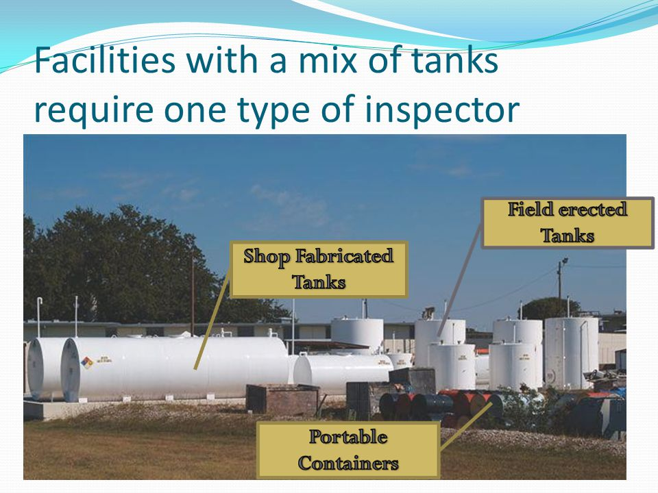 Facilities with a mix of tanks require one type of inspector