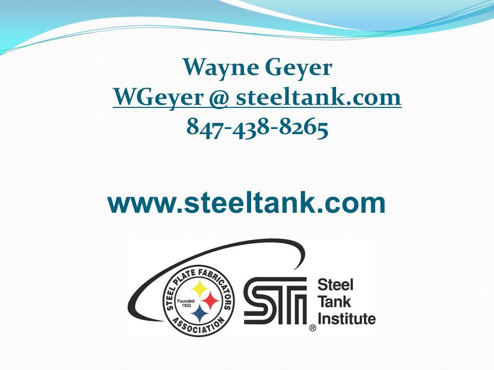 Wayne Geyer WGeyer @ steeltank.com 847-438-8265 www.steeltank.com