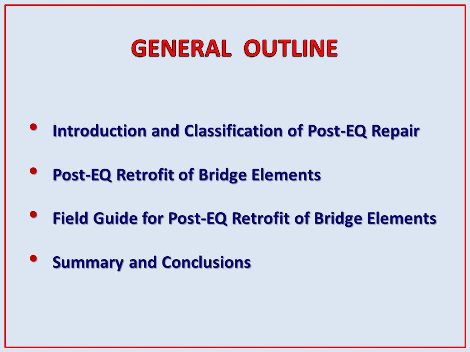 GENERAL OUTLINE Introduction and Classification of Post-EQ Repair