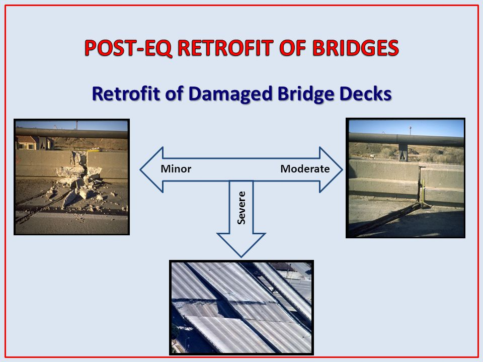 POST-EQ RETROFIT OF BRIDGES Retrofit of Damaged Bridge Decks