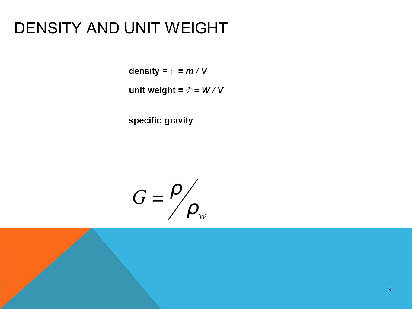 DENSITY AND UNIT WEIGHT