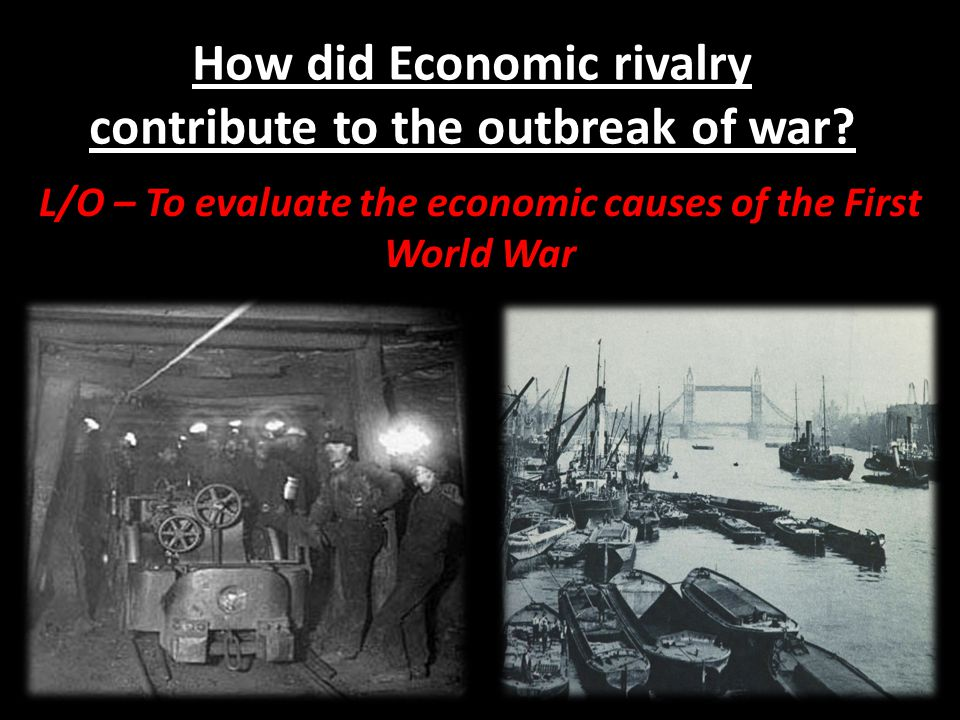 How did Economic rivalry contribute to the outbreak of war