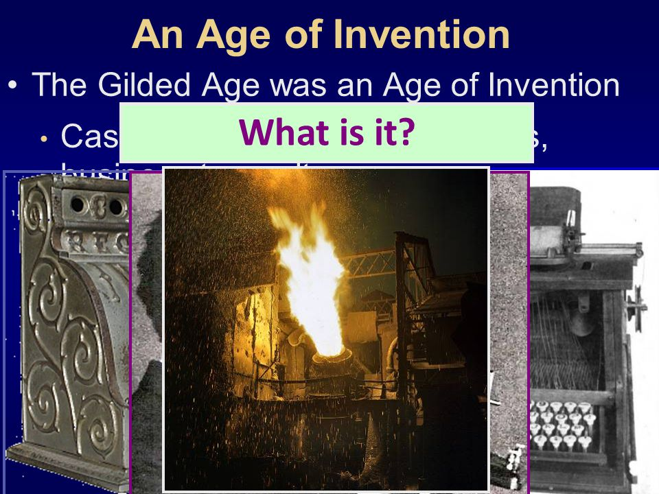 An Age of Invention What is it What is it What is it