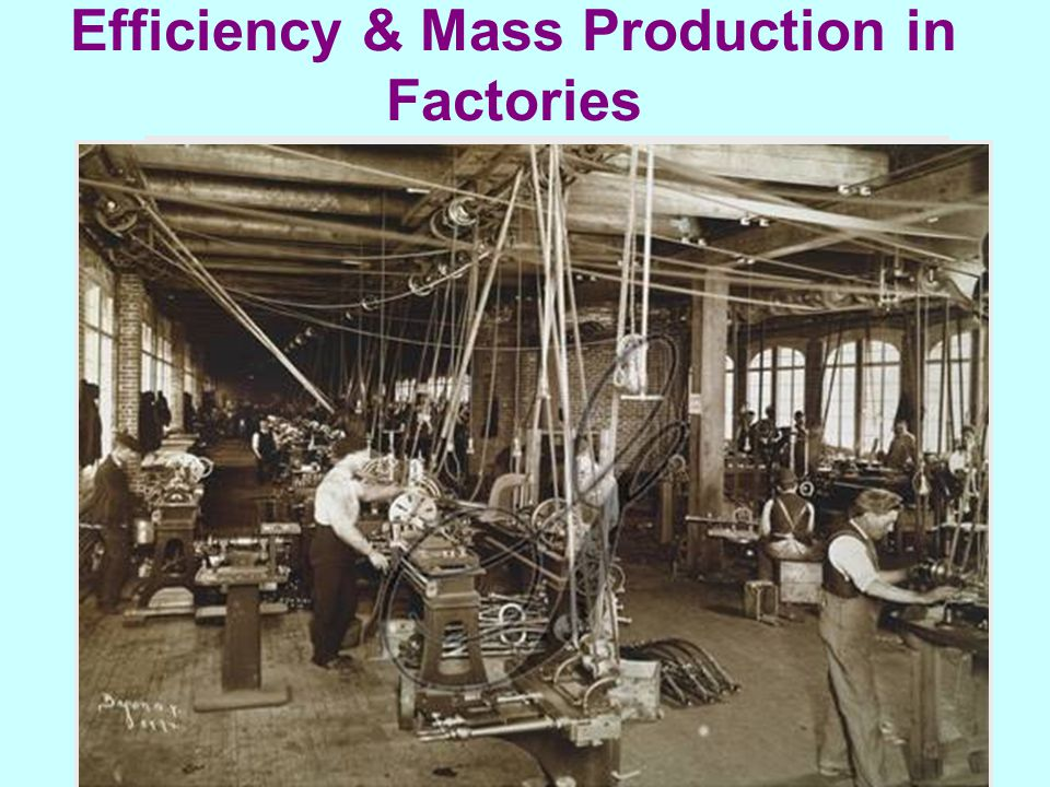 Efficiency & Mass Production in Factories
